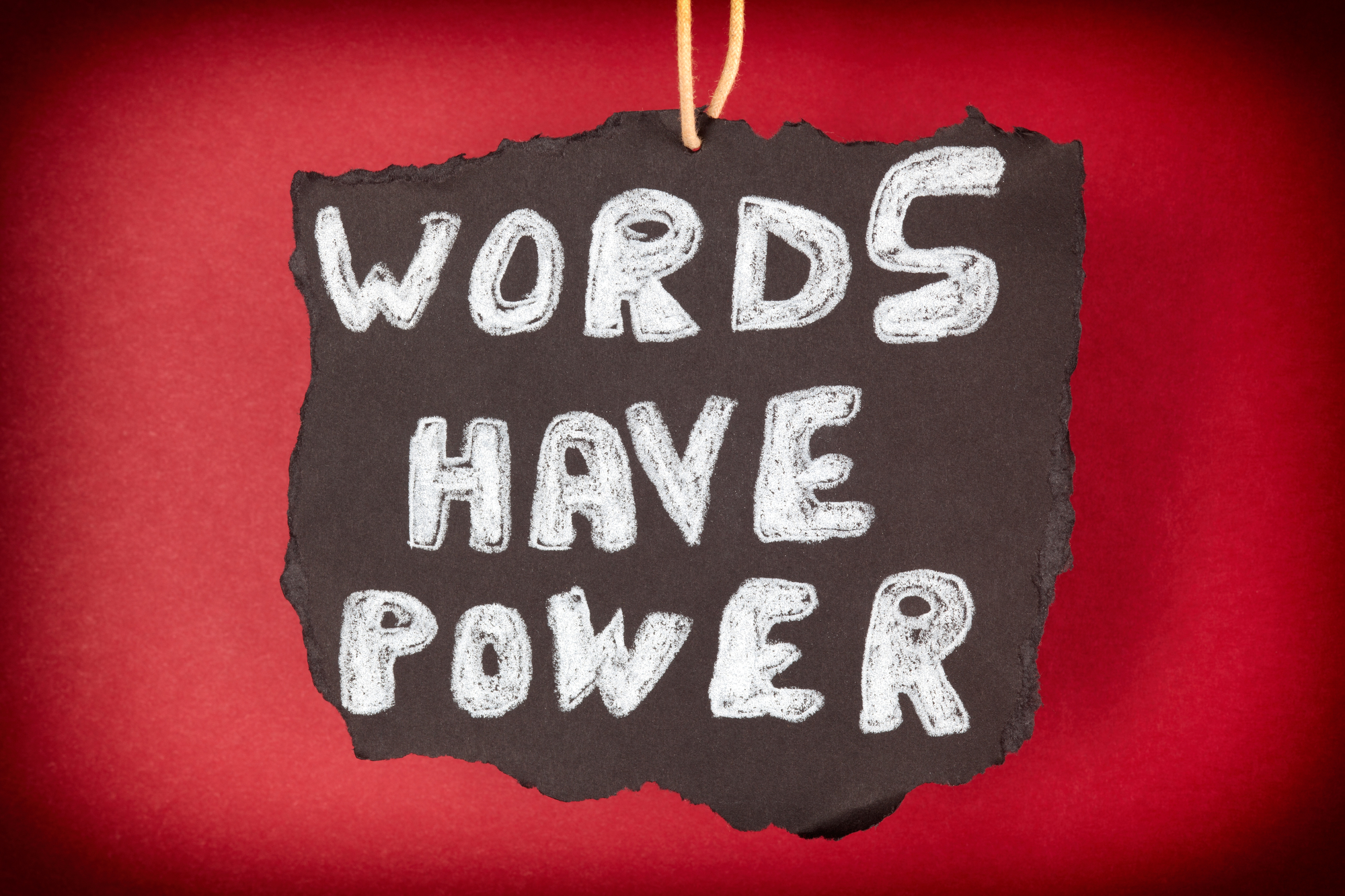 Words have power.
